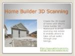 home builder 3d scanning