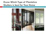 know which type of plantation shutters is best for your home