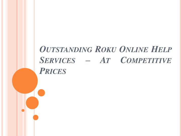 outstanding roku online help services at competitive prices n.