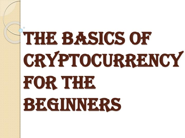 the basics of cryptocurrency for the beginners n.