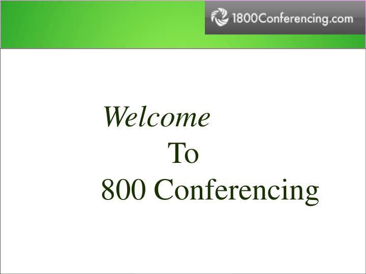 welcome to 800 conferencing n.