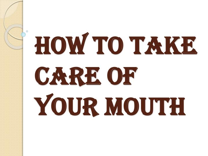how to take care of your mouth n.