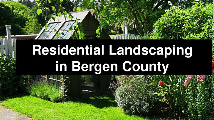 residential landscaping in bergen county n.