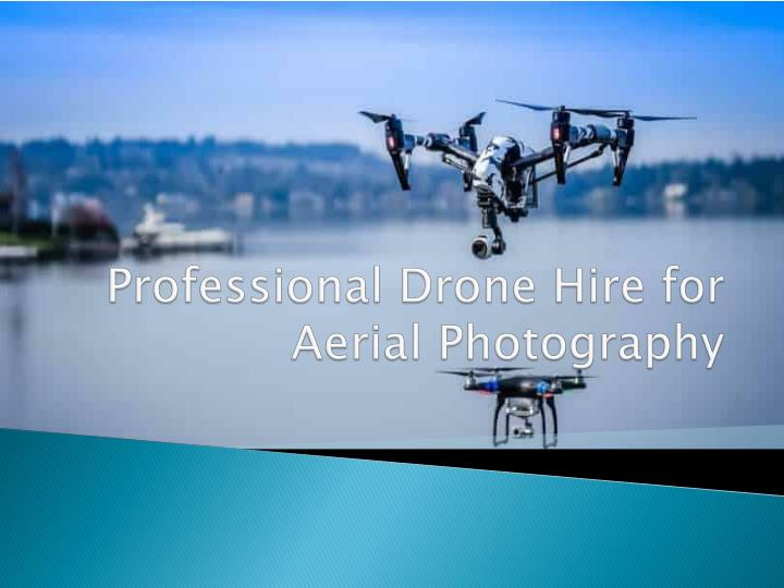 professional drone hire for aerial photography n.