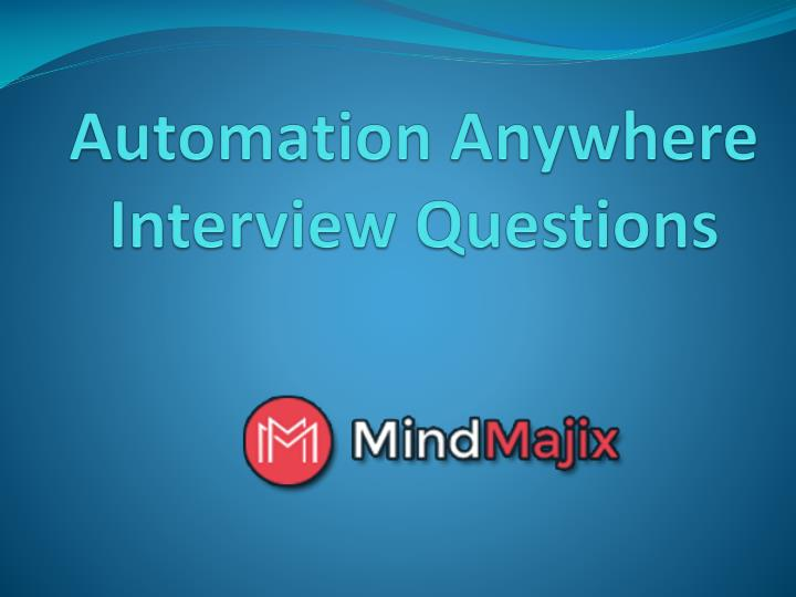 automation anywhere interview questions n.