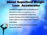 about superfood weight loss accelerator