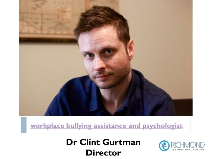 workplace bullying assistance and psychologist n.