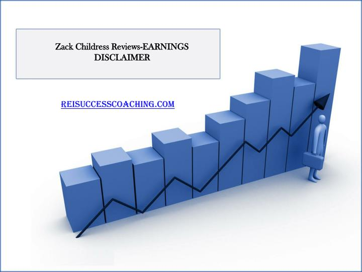 zack childress reviews earnings disclaimer n.