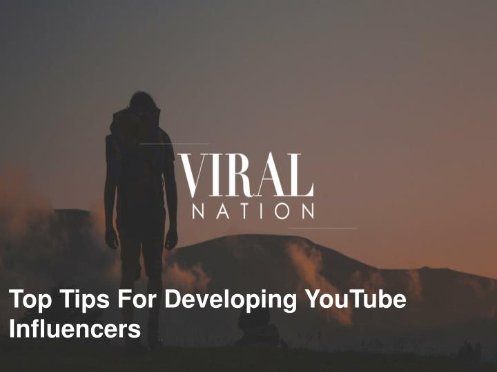 top tips for developing youtube influencers n.