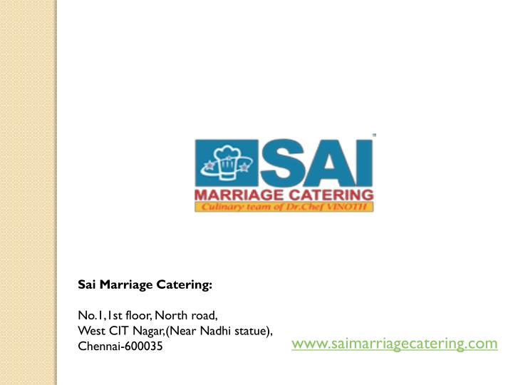 sai marriage catering no 1 1st floor north road n.