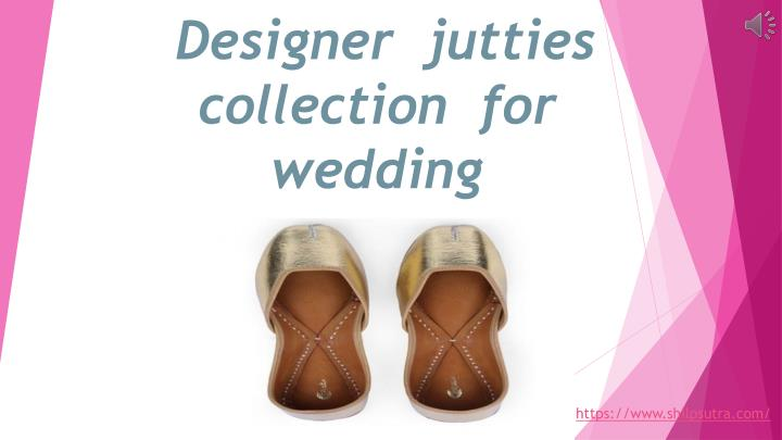 designer jutties collection for wedding n.