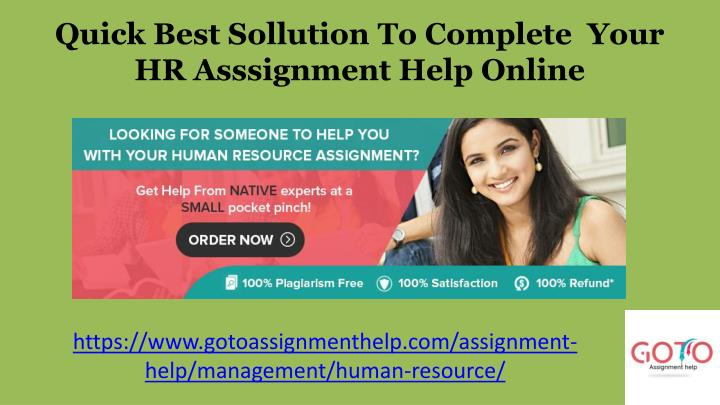 quick best sollution to complete your hr asssignment help online n.