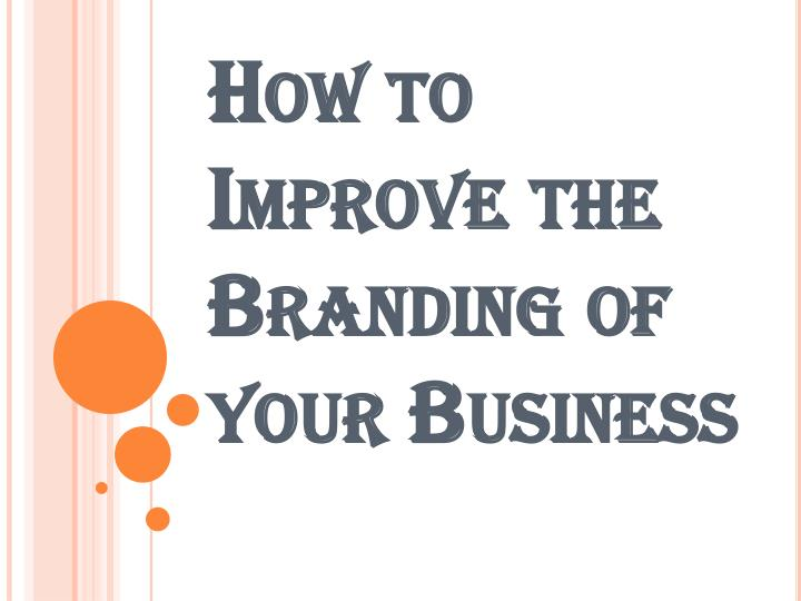 how to improve the branding of your business n.