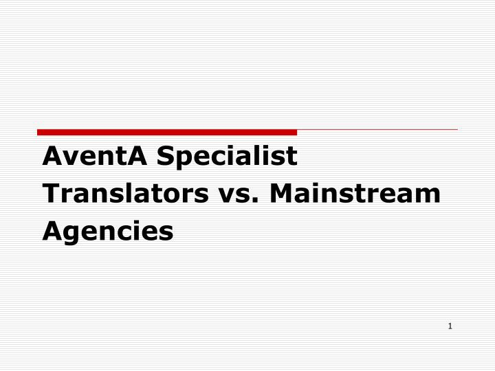 aventa specialist translators vs mainstream n.