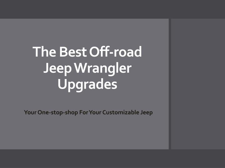 the best off road jeep wrangler upgrades n.