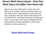denver work injury lawyer how your work injury can affect your home life 1