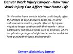 denver work injury lawyer how your work injury can affect your home life 2