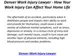 denver work injury lawyer how your work injury can affect your home life 3
