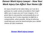 denver work injury lawyer how your work injury can affect your home life 4