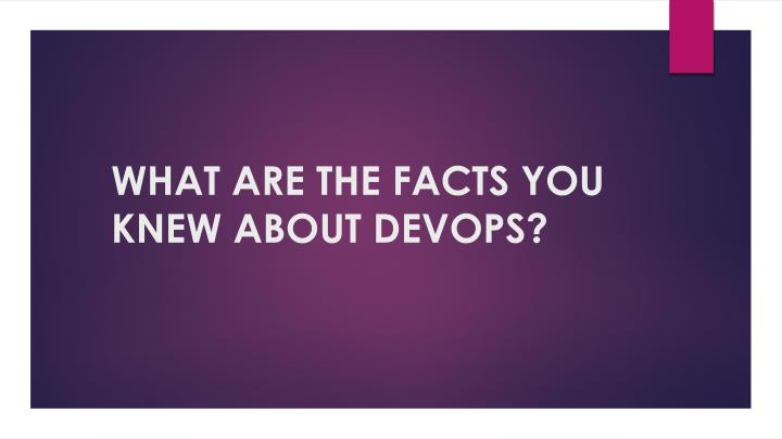 what are the facts you knew about devops n.