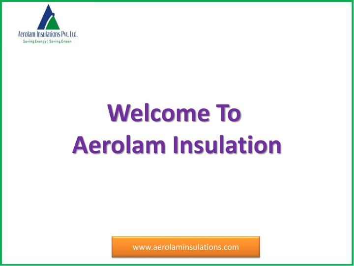 welcome to aerolam insulation n.