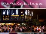 wala wala cafe bar singapore