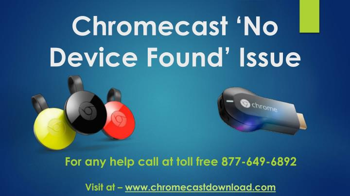 chromecast no device found issue n.