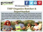 welcome to tmp organics butcher supermarket
