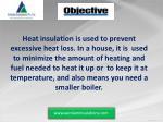 heat insulation is used to prevent excessive heat