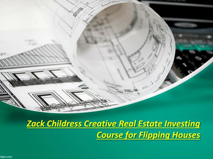 zack childress creative real estate investing course for flipping houses n.