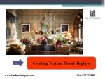 creating vertical floral displays