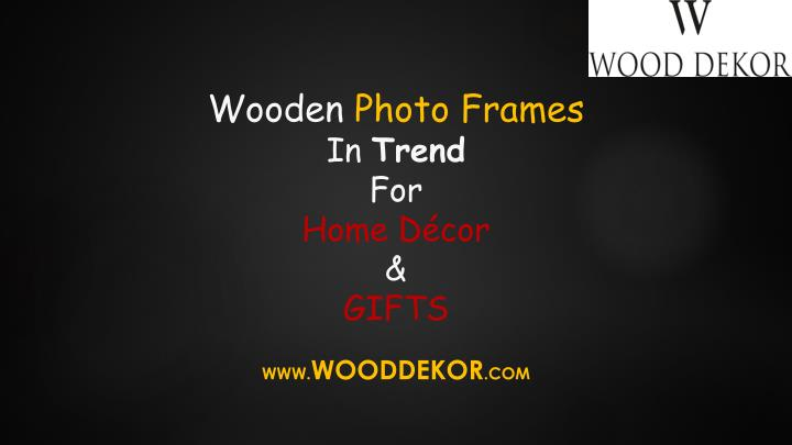 wooden photo frames in trend for home d cor gifts n.