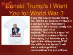 donald trump s i want you for world war 3