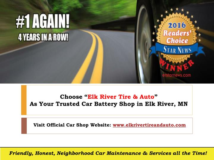 choose elk river tire auto as your trusted n.