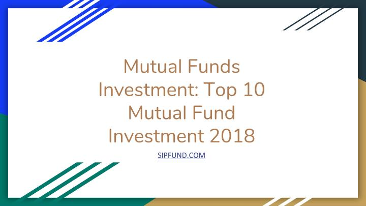 mutual funds investment top 10 mutual fund investment 2018 n.