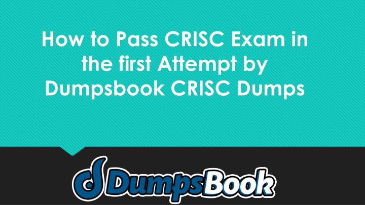 how to pass crisc exam in the first attempt n.