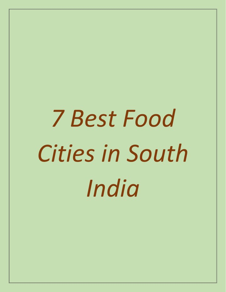 7 best food cities in south india n.