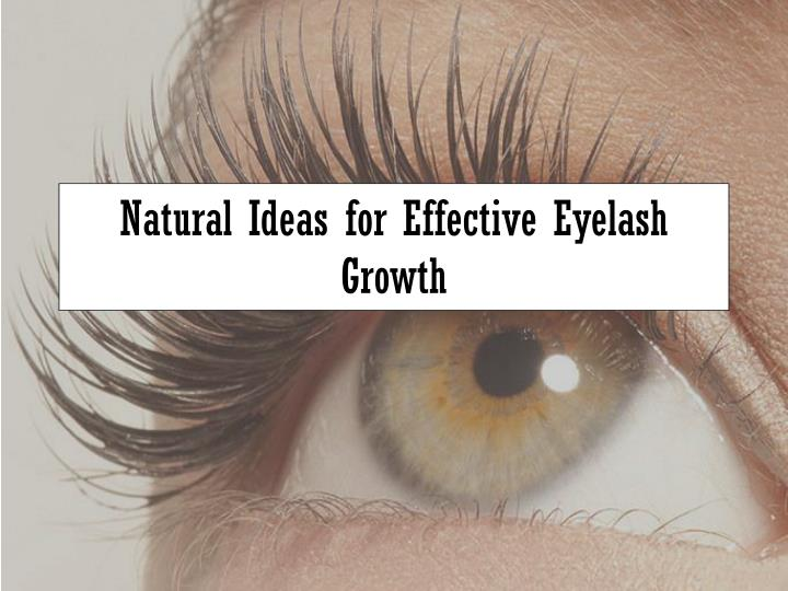 natural ideas for effective eyelash growth n.