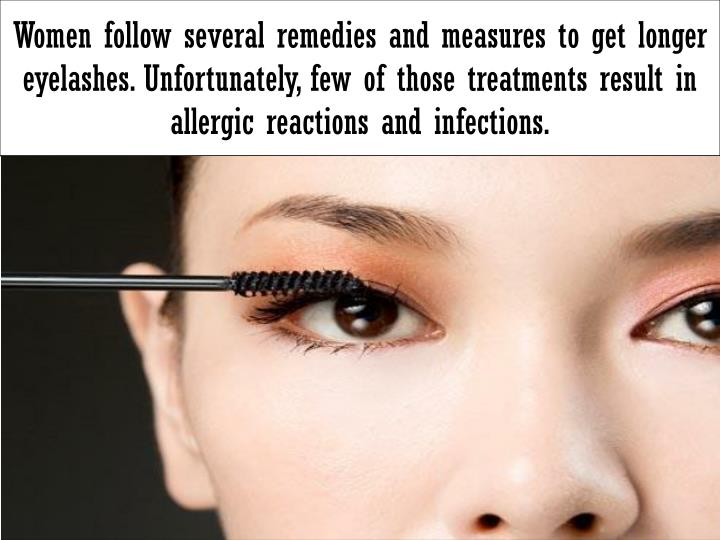 b63dd7fa2bb Women follow several remedies and measures to get longer eyelashes.