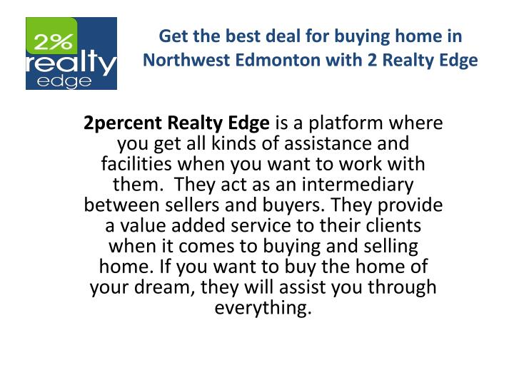get the best deal for buying home in northwest edmonton with 2 realty edge n.