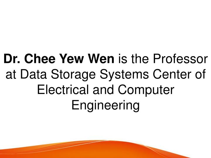 dr chee yew wen is the professor at data storage n.