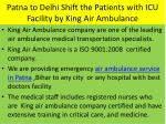 patna to delhi shift the patients with icu facility by king air ambulance