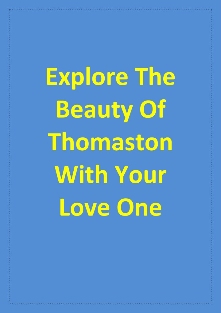explore the beauty of thomaston with your love one n.