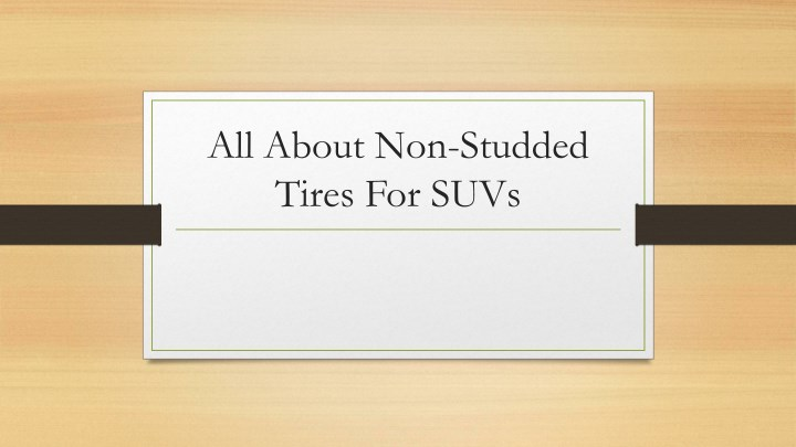 all about non studded tires for suvs n.