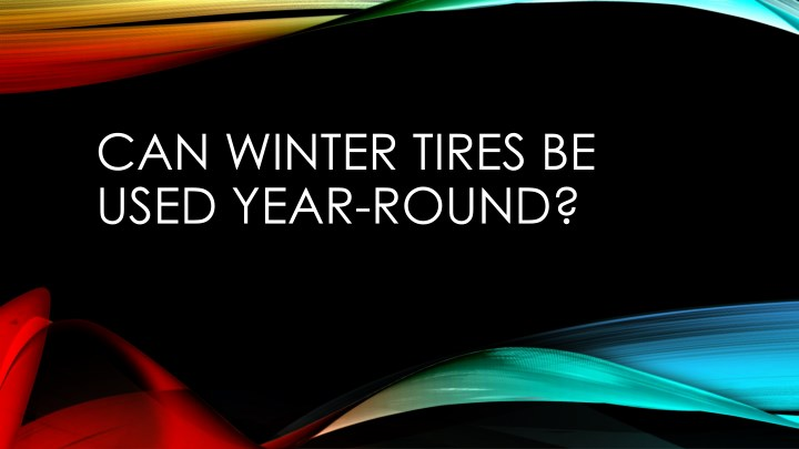 can winter tires be used year round n.