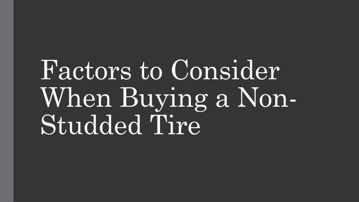 factors to consider when buying a non studded tire n.