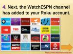 4 next the watchespn channel has added to your