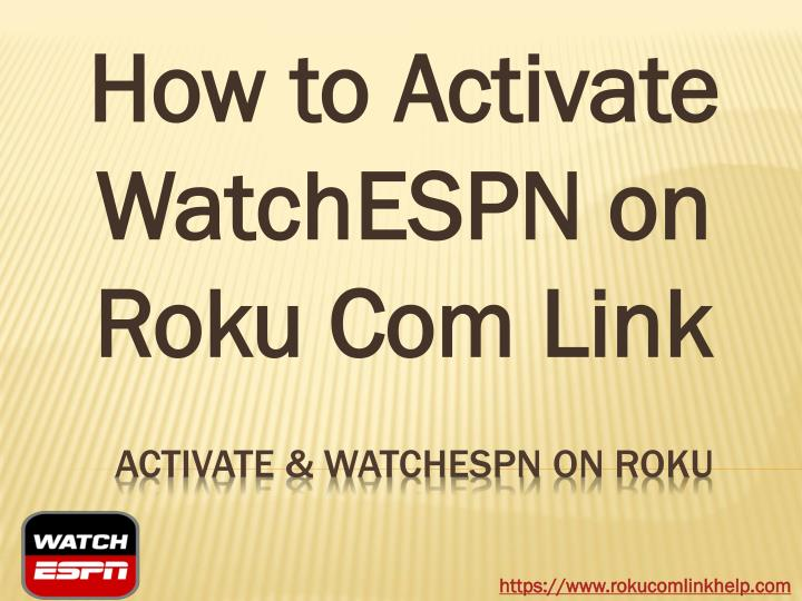 how to activate watchespn on roku com link n.
