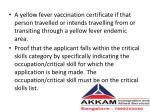 a yellow fever vaccination certificate if that