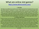 what are online slot games https www deliciousslots com 2